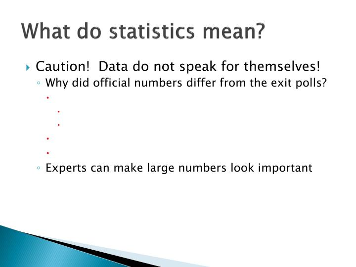 What do statistics mean?