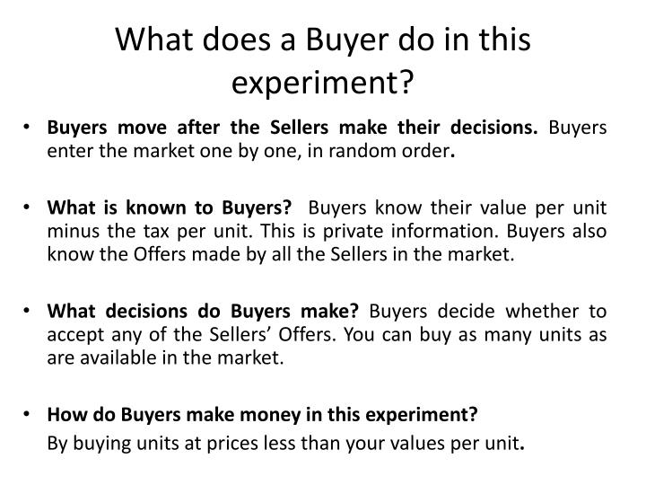 What does a buyer do in this experiment