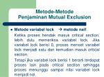 metode metode penjaminan mutual exclusion