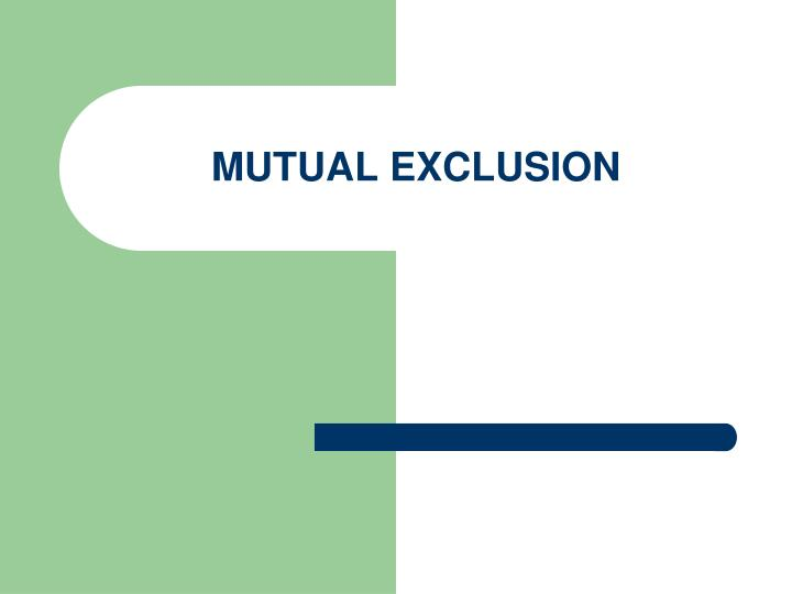 mutual exclusion n.