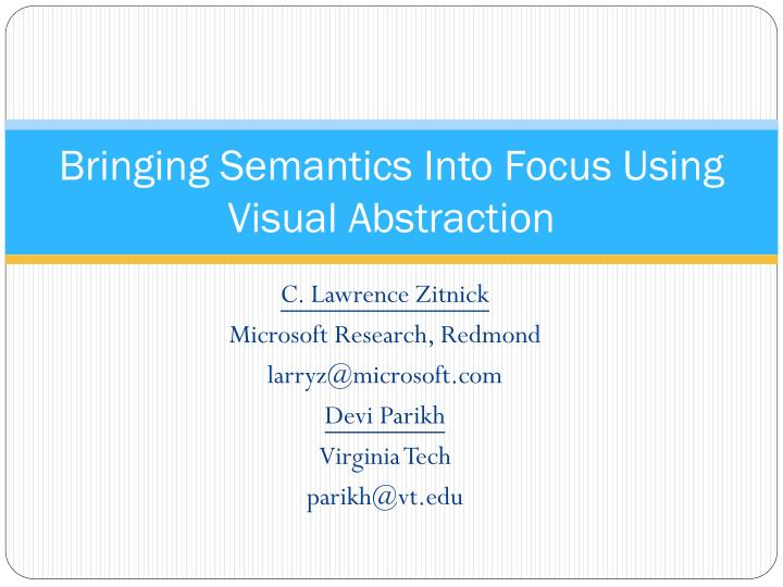bringing semantics into focus using visual abstraction n.
