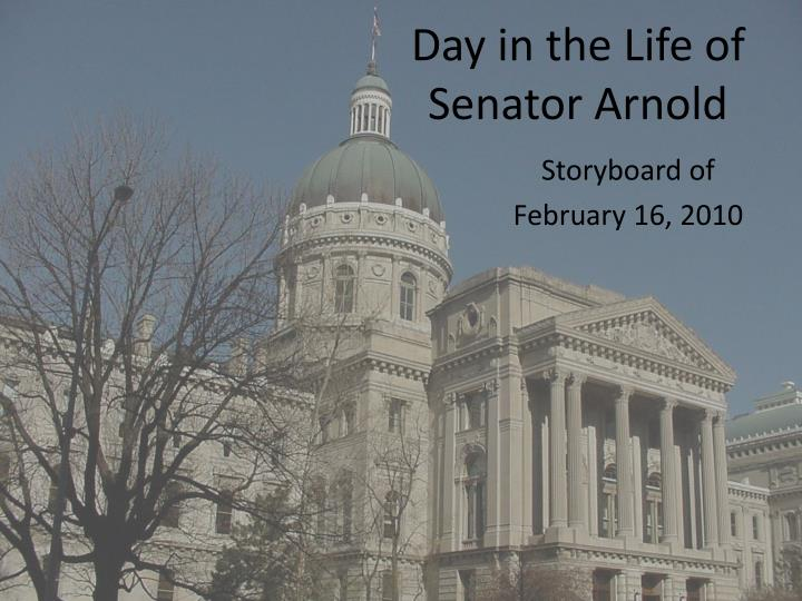 Day in the life of senator arnold