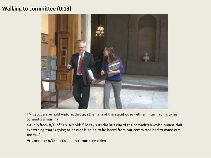 Walking to committee 0 13
