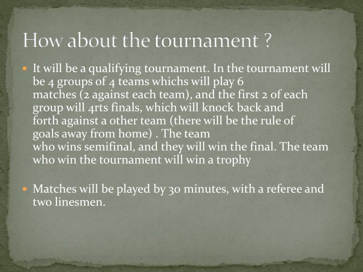 How about the tournament