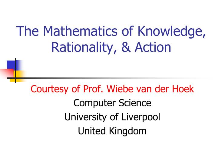 the mathematics of knowledge rationality action n.