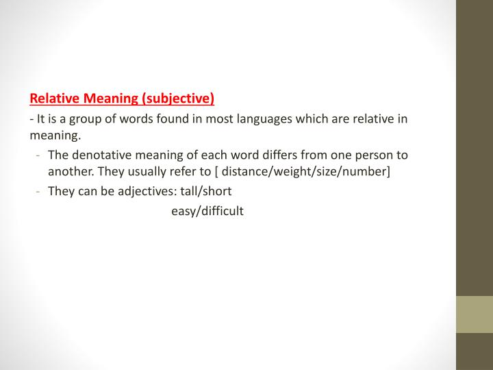 Relative Meaning (subjective)