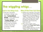 the wiggling whigs