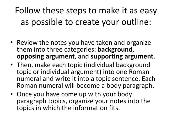 Follow these steps to make it as easy as possible to create your outline: