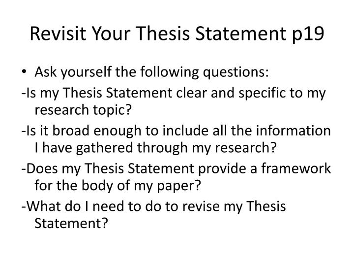 Revisit Your Thesis Statement p19
