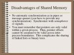 disadvantages of shared memory