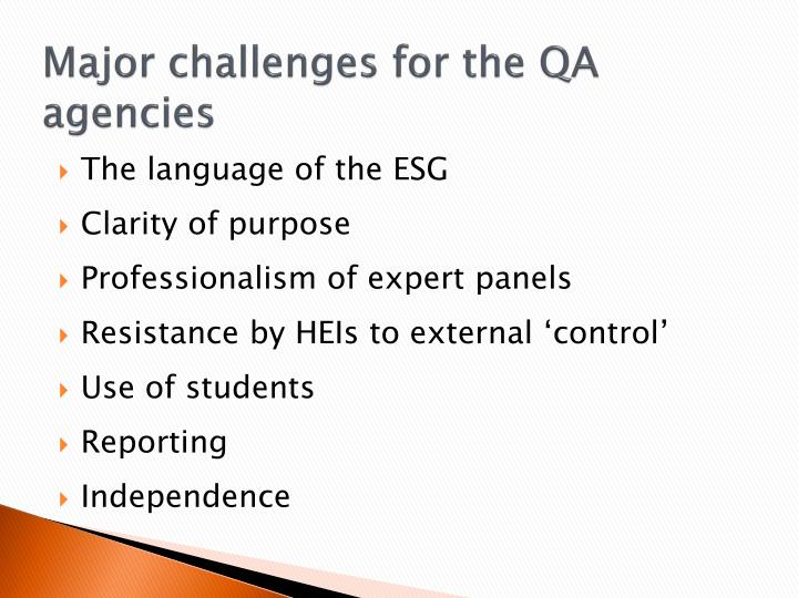 Major challenges for the QA agencies