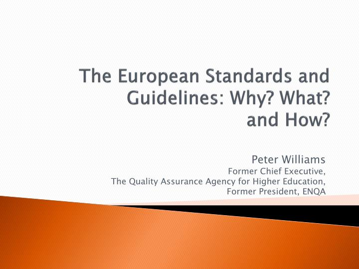 The european standards and guidelines why what and how