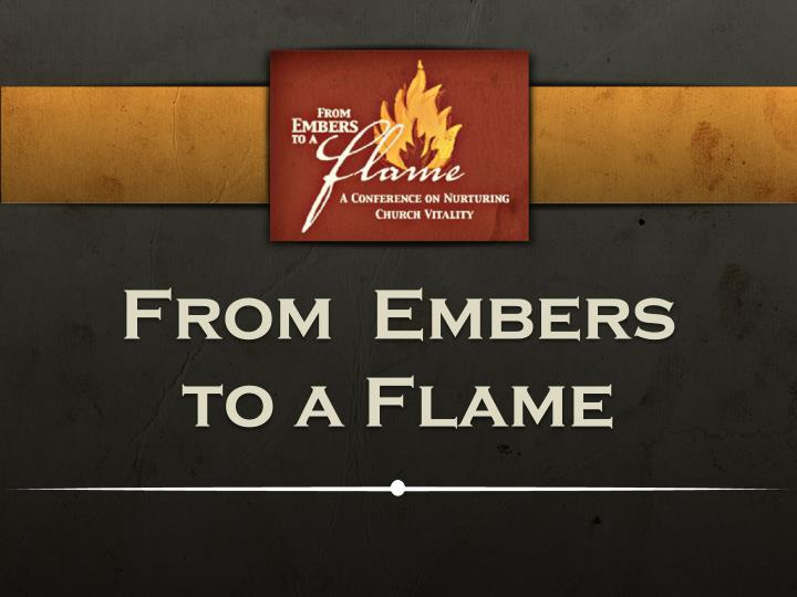 Ppt From Embers To A Flame Powerpoint Presentation Id2641182
