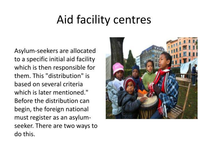 Aid facility centres