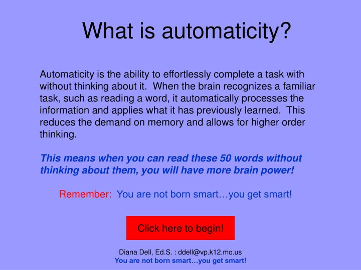 What is automaticity?