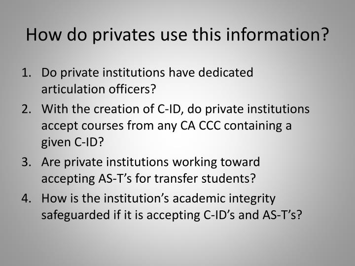 How do privates use this information?