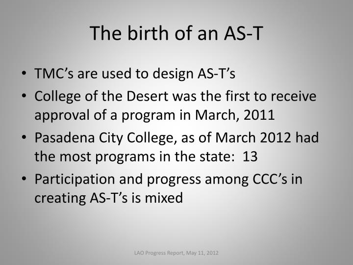 The birth of an AS-T