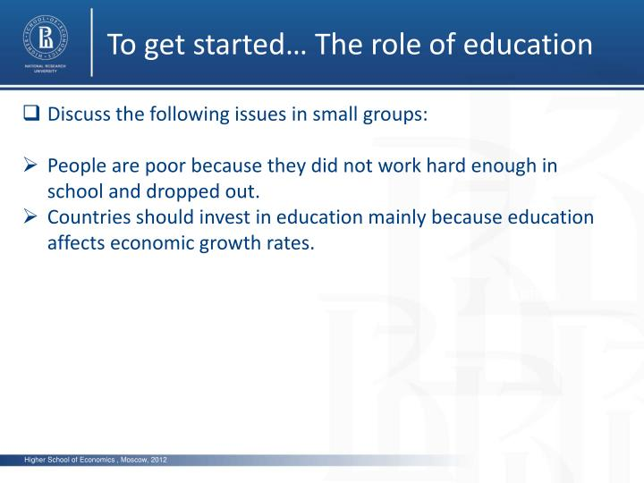 To get started… The role of education
