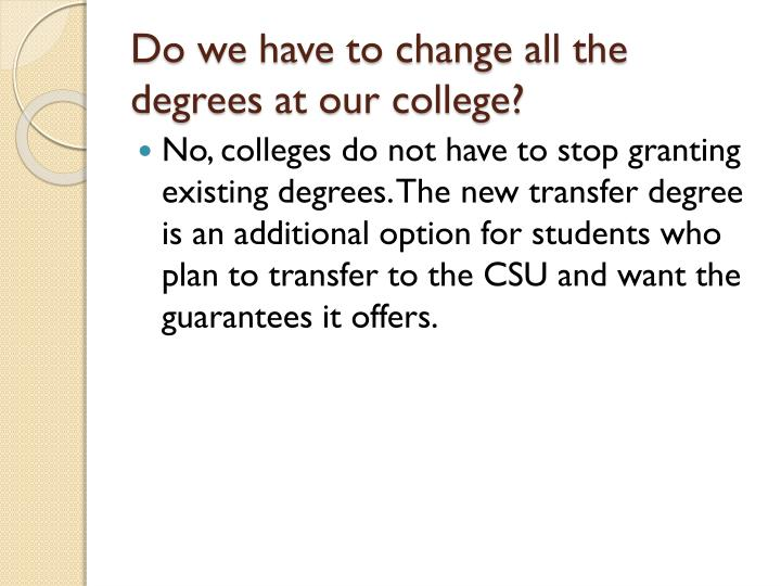 Do we have to change all the degrees at our college?