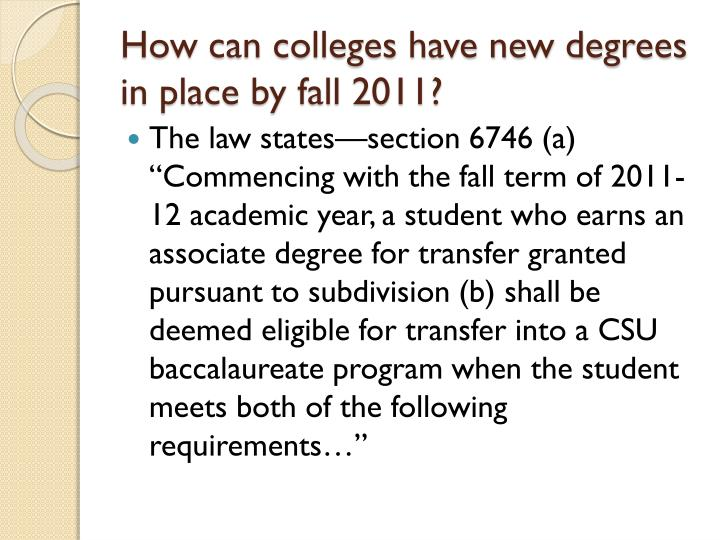 How can colleges have new degrees in place by fall 2011?