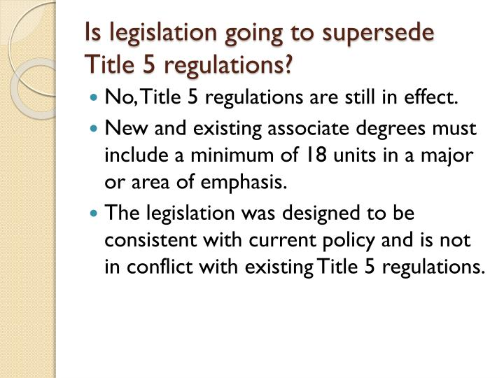 Is legislation going to supersede Title 5 regulations?