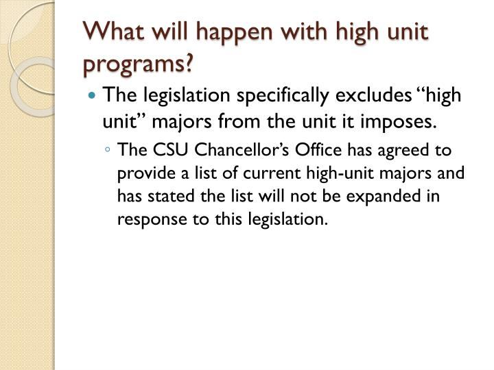 What will happen with high unit programs?