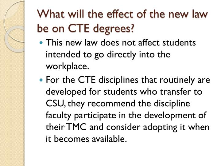What will the effect of the new law be on CTE degrees?