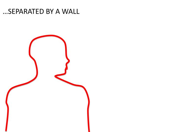 Separated by a wall