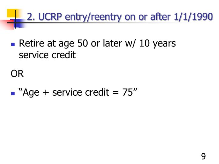 2. UCRP entry/reentry on or after 1/1/1990
