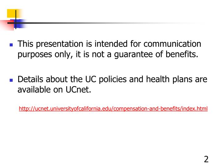This presentation is intended for communication purposes only, it is not a guarantee of benefits.