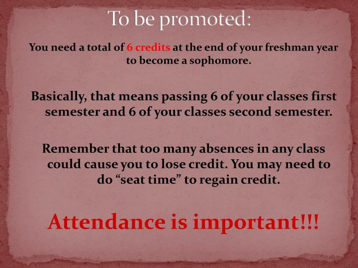 To be promoted: