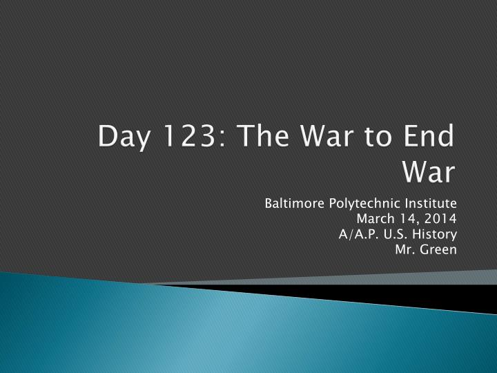 Day 123 the war to end war