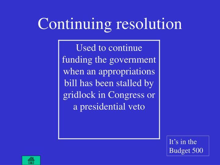 Continuing resolution