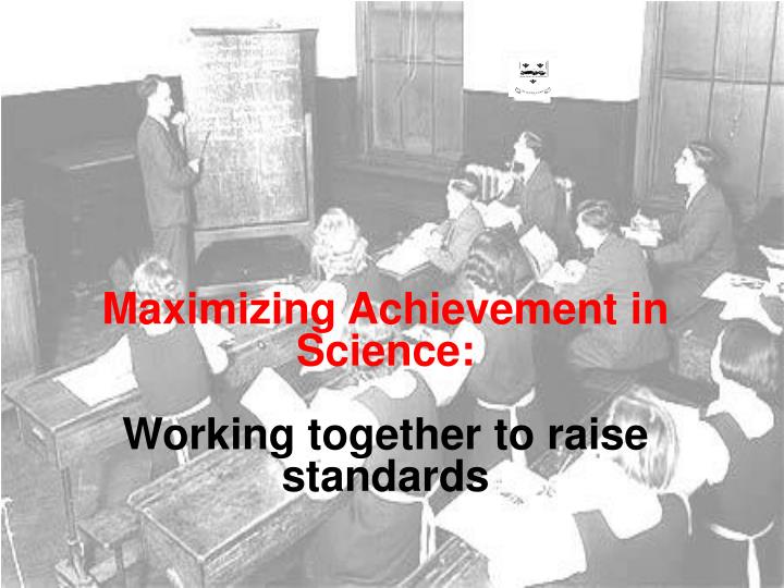 Maximizing Achievement in Science: