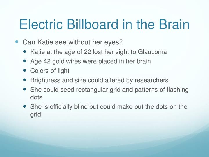 Electric billboard in the brain