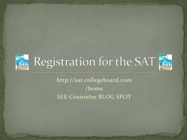 Registration for the SAT