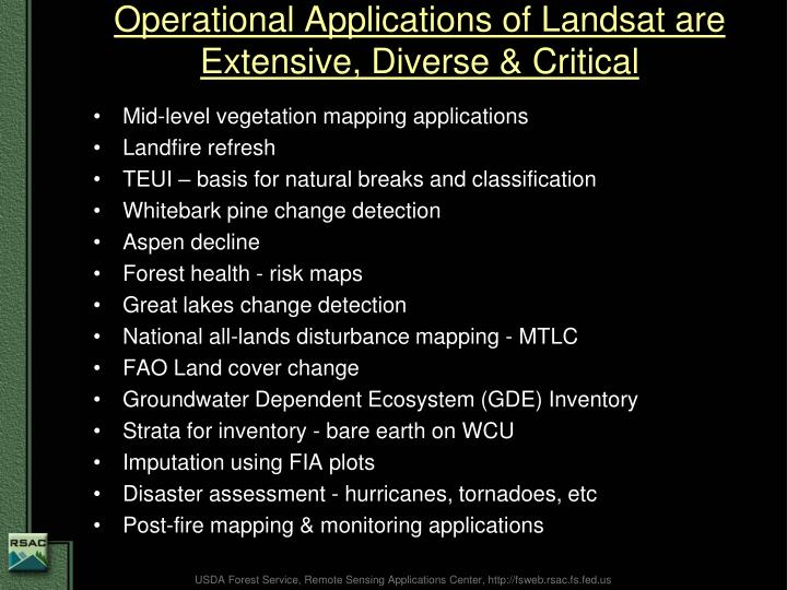 Operational applications of landsat are extensive diverse critical
