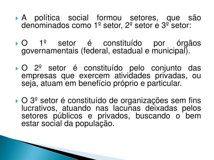 A política social formou setores, que são denominados como 1º setor, 2º setor e 3º