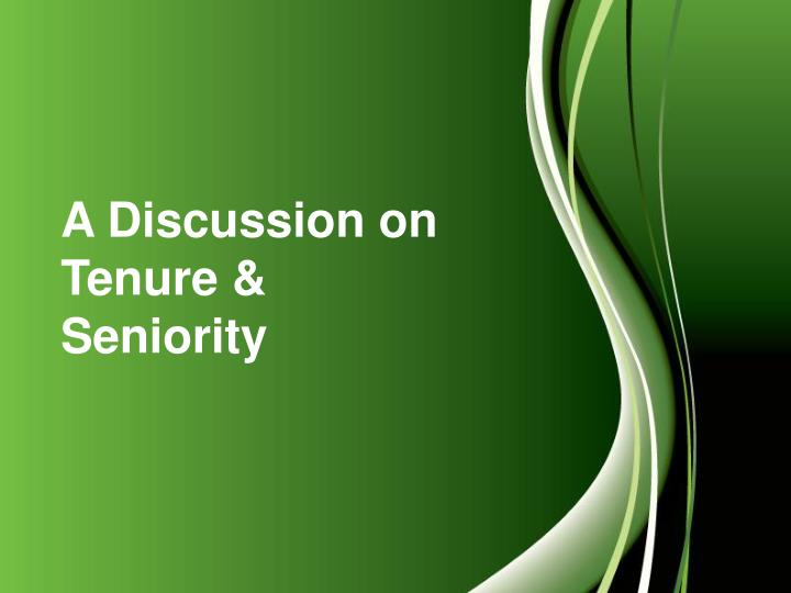 a discussion on tenure seniority n.