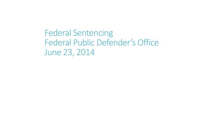 Federal Sentencing