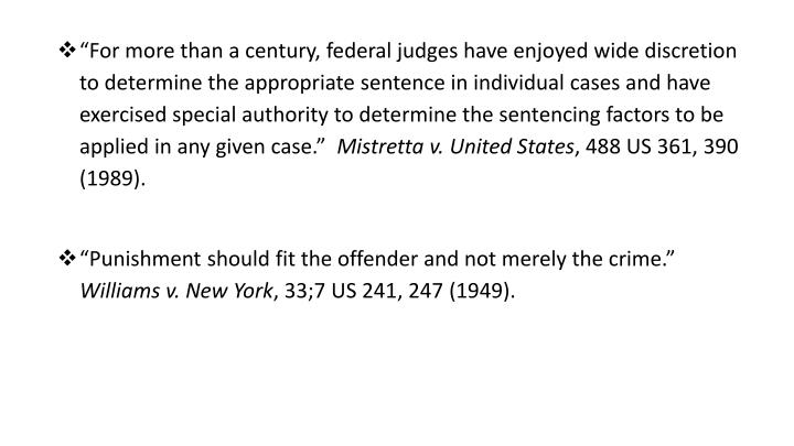 """""""For more than a century, federal judges have enjoyed wide discretion to determine the appropriate..."""