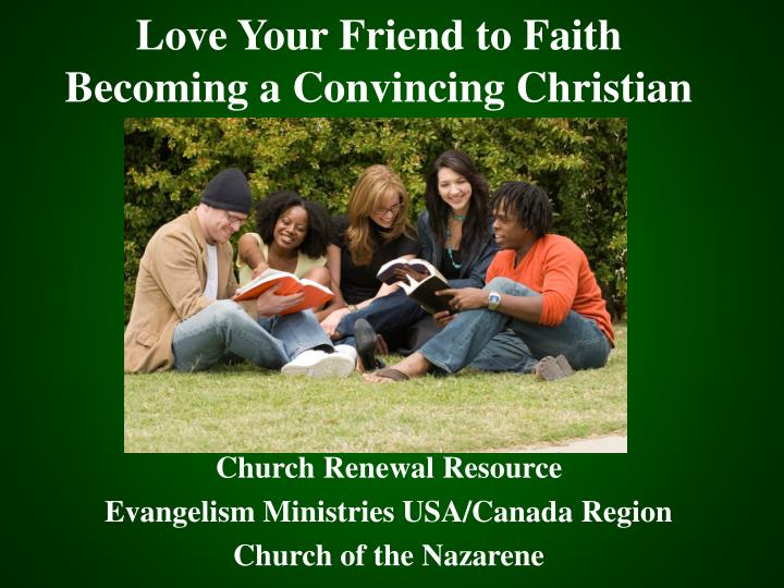 love your friend to faith becoming a convincing christian n.