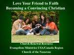 love your friend to faith becoming a convincing christian
