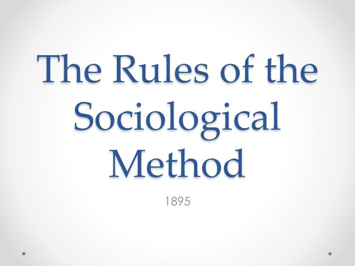 The Rules of the Sociological Method