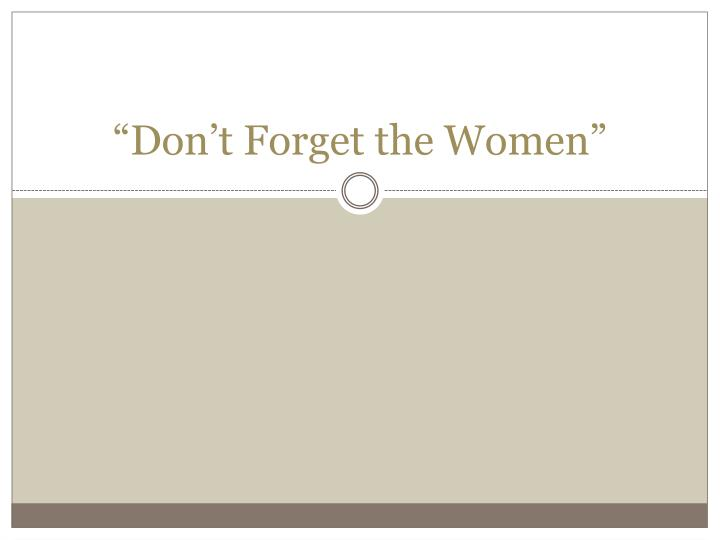 don t forget the women n.