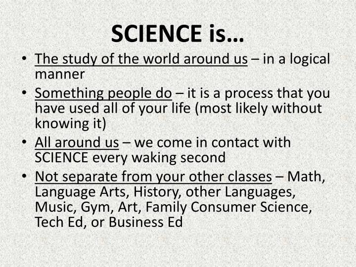Science is