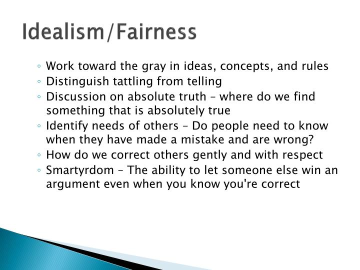 Idealism/Fairness
