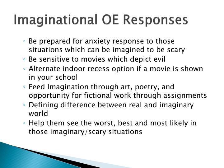 Imaginational OE Responses