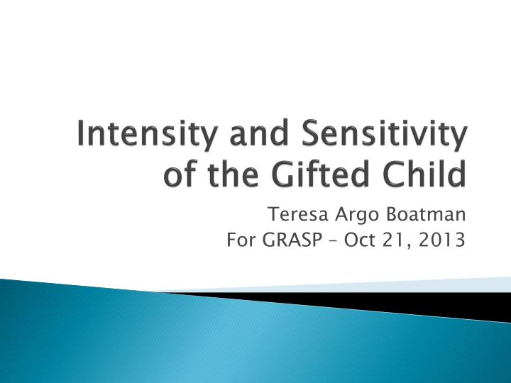 Intensity and sensitivity of the gifted child