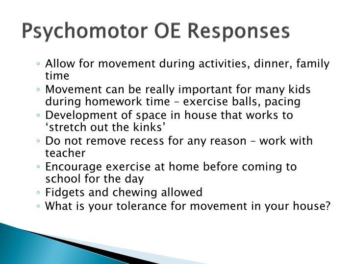 Psychomotor OE Responses